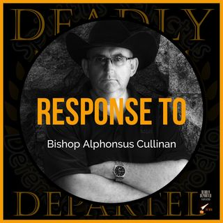 Deadly Departed - Response To Bishop Alphonsus Cullinan