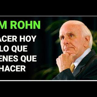 ACTUA AHORA Y HAZ LAS COSAS HOY  POR JIM ROHN