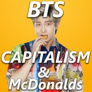 A Discussion on BTS, Capitalism, & McDonalds