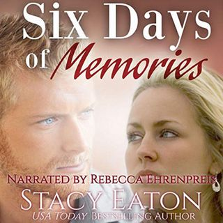 Six Days of Memories by Stacy Eaton ch2