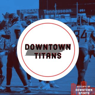Downtown Titans Podcast
