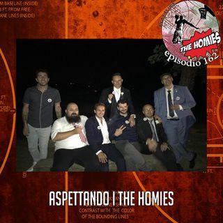 TH162 - Aspettando i the Homies