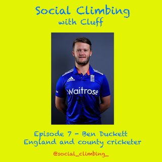 Episode 7 - Ben Duckett (England and County cricketer)