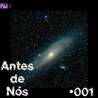 Antes de Nós - A Origem do Universo - #001