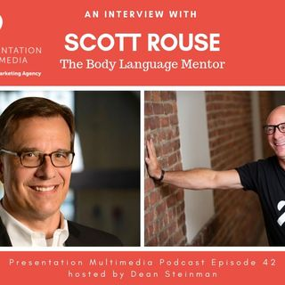 PM Ep. 61: Scott Rouse, the Body Language Mentor