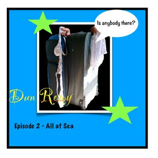 Dun Romy - All at Sea (E2)