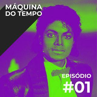 Episódio #01 - Queen, Michael Jackson, Roxette e muito mais!