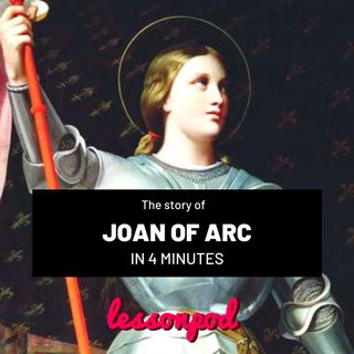 The story of Joan of Arc in 4 minutes