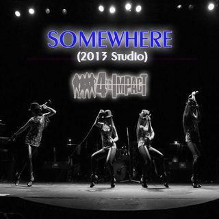 4th Impact - Somewhere (Studio Version)