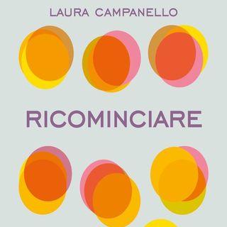 Laura Campanello: vuoi ricominciare e inventarti una nuova vita? In questo libro trovi 10 tappe da seguire per una vita nuova