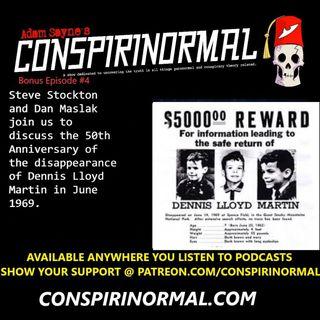 Conspirinormal Bonus Episode #4- Dennis Lloyd Martin Disappearance