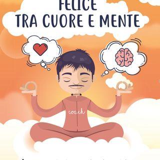"""Presentazione del libro """"Felice tra cuore e mente"""""""