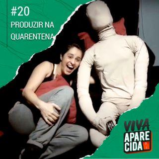 #20 - Como Produzir na Quarentena?