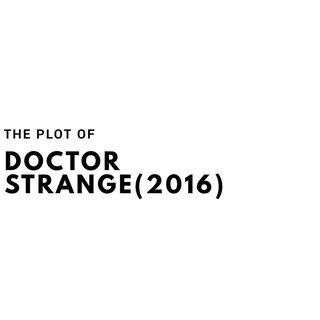 The Plot of Doctor Strange(2016)