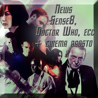 News Sense8, Doctor Who, ecc + cinema agosto
