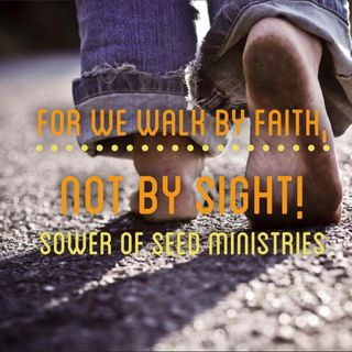 """For We Walk by Faith, Not by Sight"""