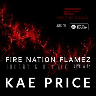 The Fire Squad w-EbonyFire (Fire Nation Flamez) - Guest: Kae Price