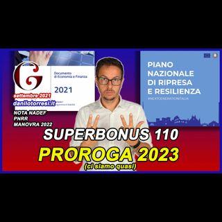 SUPERBONUS 110 PROROGA 2023 ultime notizie nella bozza della NADEF