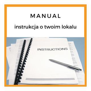 Nr.14. Manual - czyli twoja instrukcja o twoim lokalu.