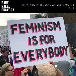 ps007: The Voices of The 2017 Women's March - Part 2
