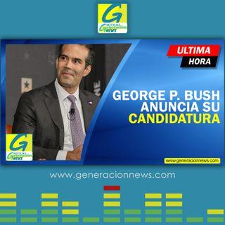 763: GEORGE P. BUSH ANUNCIA SU CANDIDATURA