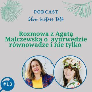 #13 Rozmowa z Agatą Malczewską o  ayurwedzie równowadze i nie tylko