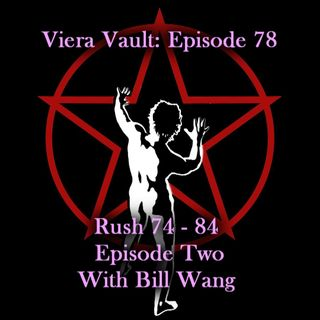 Episode 78:  Rush 74 to 84 Part Two (with Bill Wang)