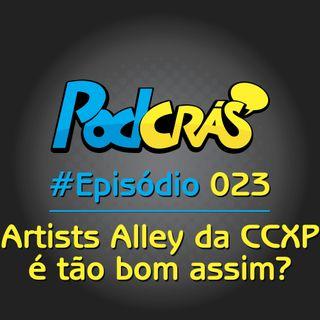 023 - Artists Alley da CCXP é tão bom assim?