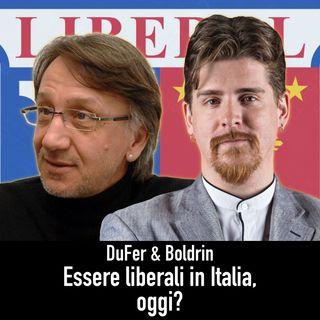 DuFer & Boldrin - Essere o non essere liberali in Italia, oggi