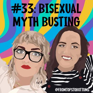33#: Bisexual Myth Busting