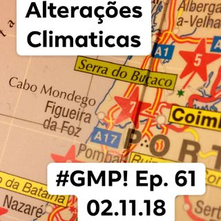 Alterações Climáticas? - The 'Good Morning Portugal!' Podcast - Episode 61