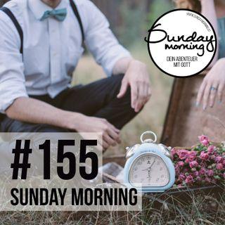 Hüter der Zeit Teil 1/3 | Sunday Morning #155