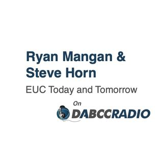 Ryan Mangan & Steve Horn: EUC Today and Tomorrow - Podcast Episode 331