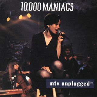 10,000 MANIACS  MTV Unplugged (live)