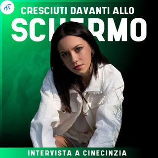 Cresciuti davanti allo schermo - Intervista con CineCinzia (Cinzia Galgano)