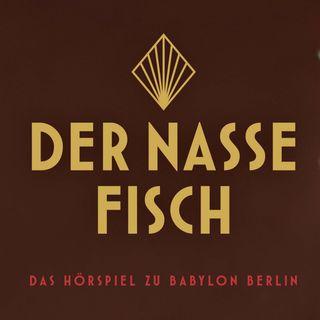 Der nasse Fisch (8/8): Goldenes Finale