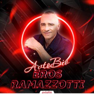 Avtobioqrafiya #14 - Eros Ramazotti