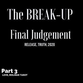Intuitive Energy Forecast-The Break-Up. Final Judgement Pt.3#podcast#forecast#2020#mercuryretrograde#lovemolinar
