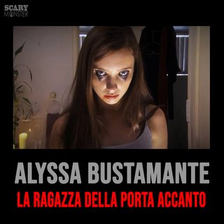 Alyssa Bustamante - La ragazza della porta accanto