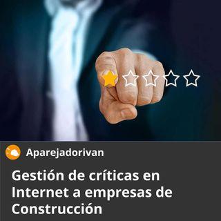 Gestión de críticas en internet a empresas de Construcción
