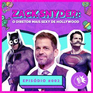 Botecastpranóis 02 | Zack Snyder: o diretor mais sexy de Hollywood