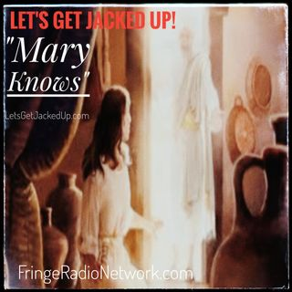 LET'S GET JACKED UP! Mary Knows