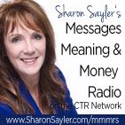 Messages, Meaning and Money with Sharon Sayler