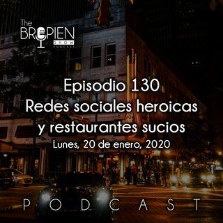 130 - Bropien - Redes sociales heroicas y restaurantes sucios