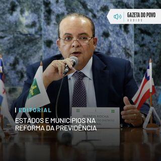 Editorial: Estados e municípios na reforma da Previdência