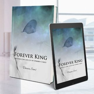Insert From Forever King: Surviving The Loss Of My Unborn Child