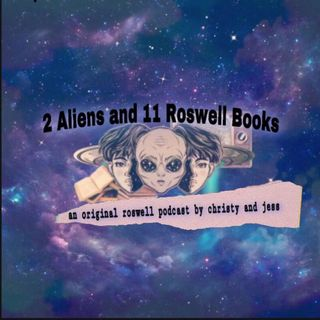 2 Aliens and 11 Roswell Books Podcast Intro