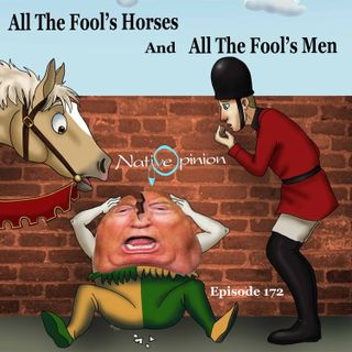 "172 ""All The Fool's Horses and All The Fool's Men"""