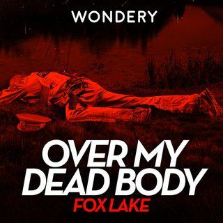 Introducing: Over My Dead Body: Season 3 – Fox Lake