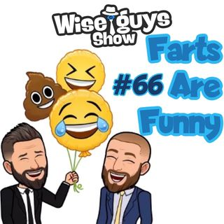 #66  Farts Are Funny